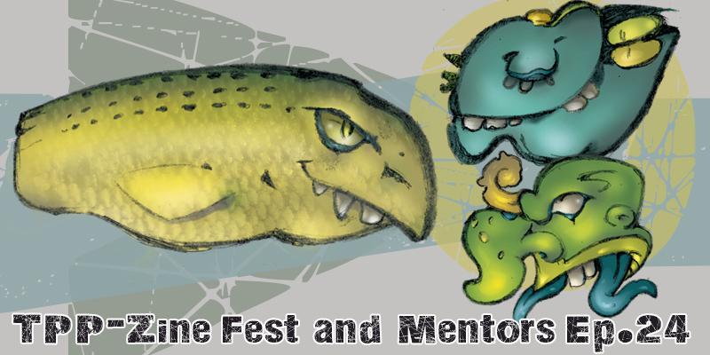 TPP 24 – ZineFest – Mentors
