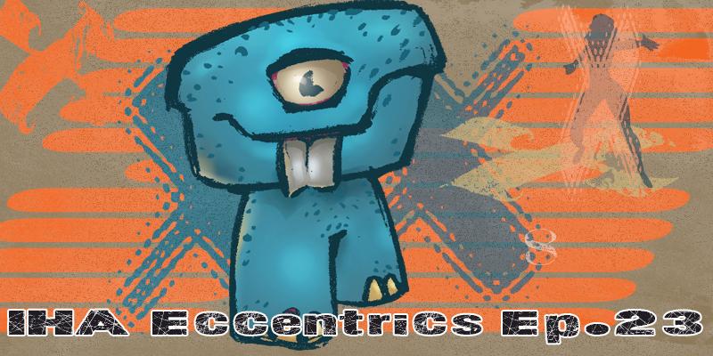 TPP 23 – IHA Eccentrics